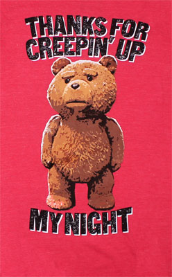 Thanks For Creepin Up My Night - Ted T-shirt
