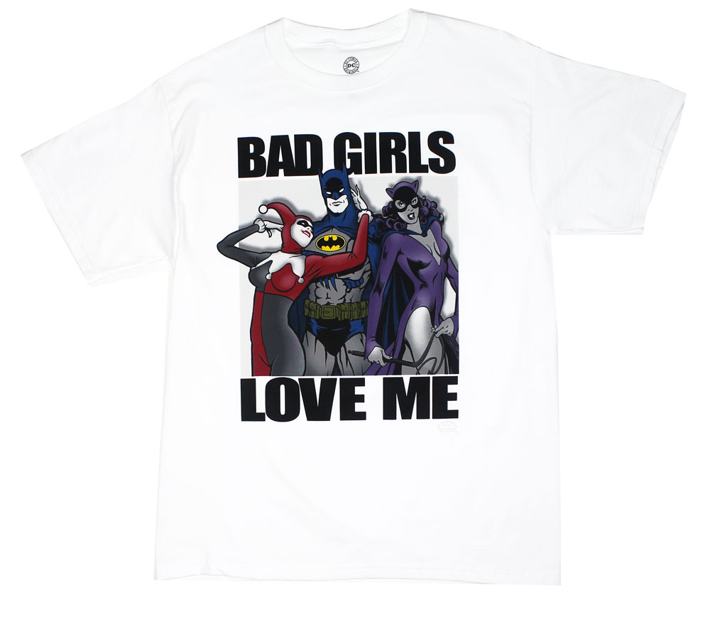 Bad Girls Love Me - DC Comics T-shirt