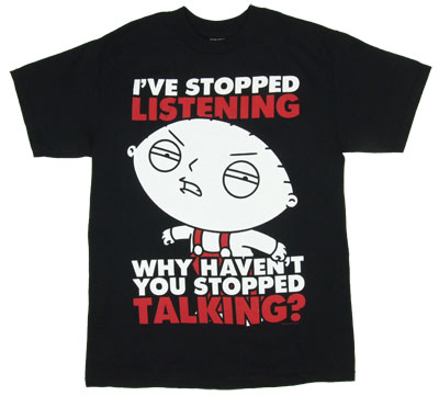 Why Haven&#039;t You Stopped Talking - Stewie - Family Guy T-shirt