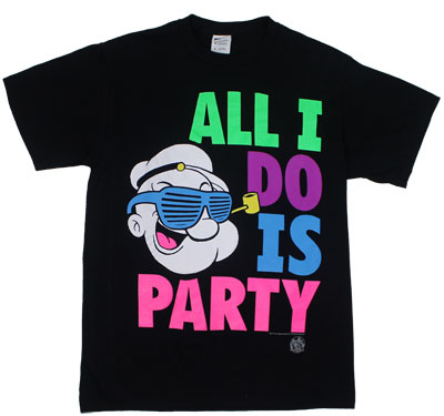 All I Do Is Party - Popeye T-shirt
