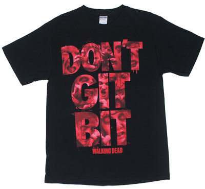 Don&#039;t Git Bit - Walking Dead T-shirt