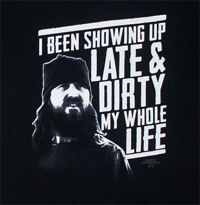 Late And Dirty - Duck Dynasty T-shirt