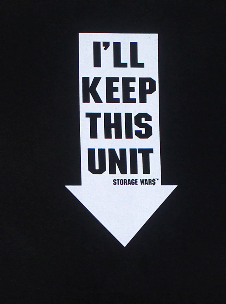 I'll Keep This Unit - Storage Wars T-shirt