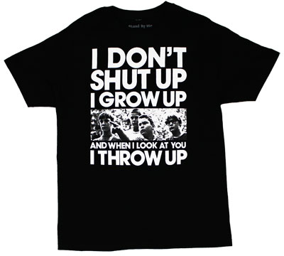 I Don't Shut Up - Stand By Me T-shirt