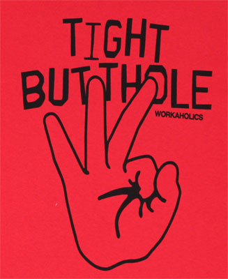 Tight Butthole - Workaholics T-shirt