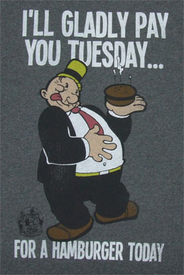 I'll Gladly Pay You Tuesday - Popeye T-shirt
