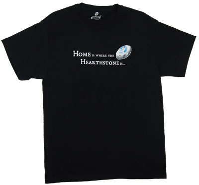 Home Is Where The Hearthstone Is - World Of Warcraft T-shirt