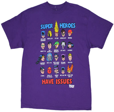 Super Heroes Have Issues Too - DC Comics T-shirt