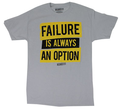 Failure Is Always An Option - Mythbusters T-shirt