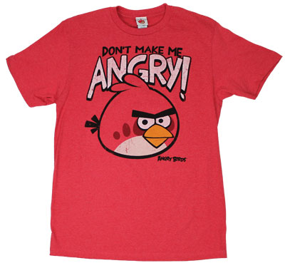 Don't Make me Angry! - Angry Birds T-shirt