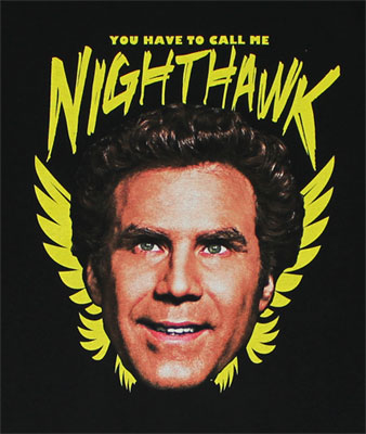 You Have To Call Me Nighthawk - Step Brothers T-shirt