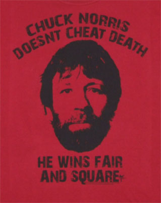 Chuck Doesn't Cheat Death - Chuck Norris T-shirt