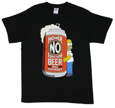 Homer No Function Beer Well Without - Simpsons T-shirt