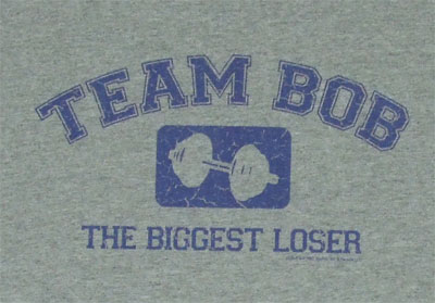Team Bob - Biggest Loser T-shirt