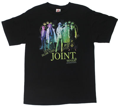 Let's Blow This Joint - Weeds T-shirt