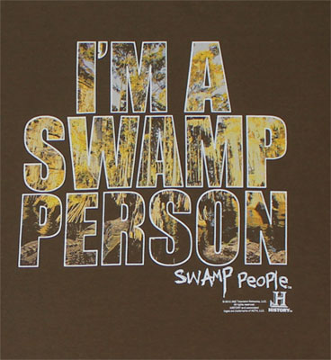 I'm A Swamp Person - Swamp People T-shirt