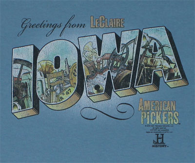 Greetings From LeClaire Iowa - American Pickers T-shirt