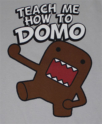 Teach Me How To Domo - Domo-Kun T-shirt