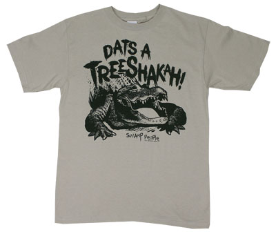 Dats A Treeshakah! - Swamp People T-shirt