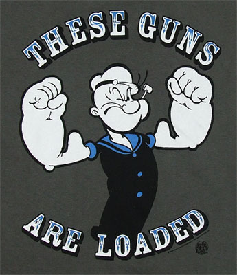 These Guns Are Loaded - Popeye T-shirt