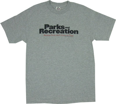 Parks Don't Grow On Trees - Parks And Recreation T-shirt