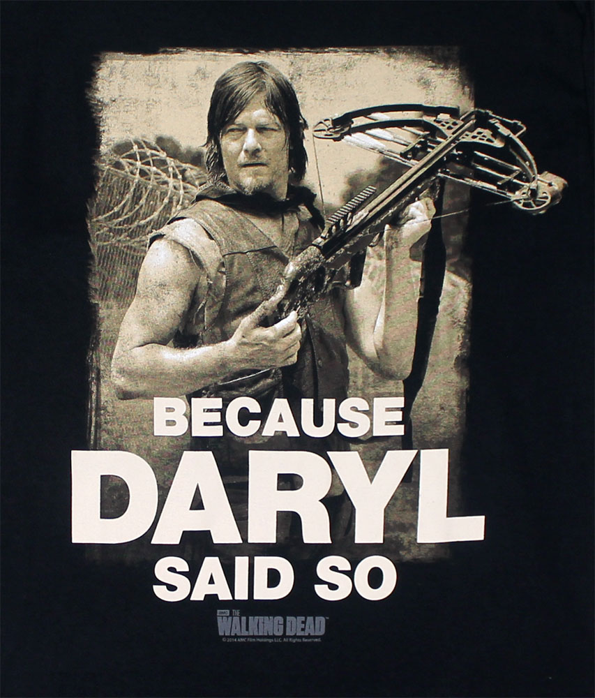 Because Daryl Said So - Walking Dead T-shirt