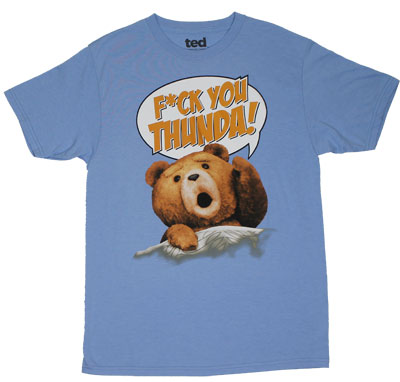 F*ck You Thunda! - Ted T-shirt