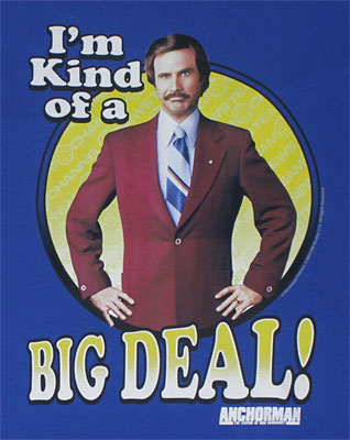I'm Kind Of A Big Deal! - Anchorman T-shirt