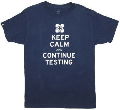 Keep Calm And Continue Testing - Portal 2 T-shirt
