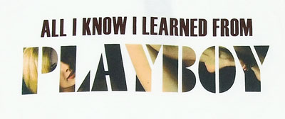 All I Know I Learned From Playboy - Playboy Sheer T-shirt