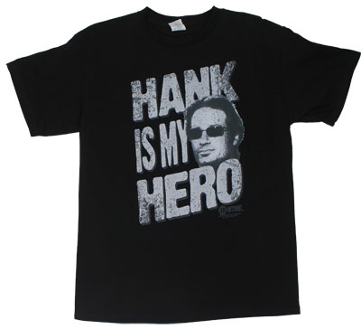 Hank Is My Hero - Californication T-shirt