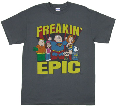 Freakin&#039; Epic - Family Guy T-shirt