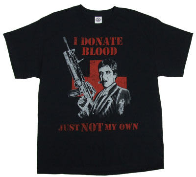 I Donate Blood - Scarface T-shirt