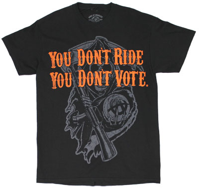 Don't Ride Don't Vote - Sons Of Anarchy T-shirt