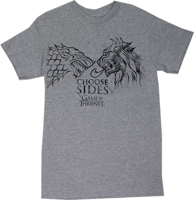 Choose Sides - Game Of Thrones T-shirt