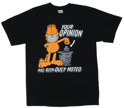 Your Opinion Has Been Duly Noted - Garfield T-shirt