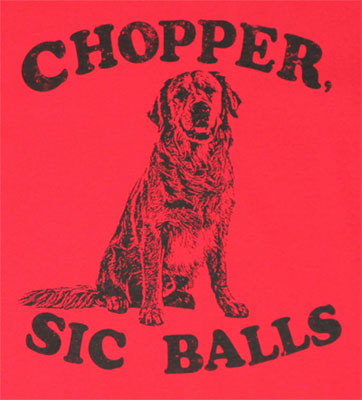 Chopper Sic Balls - Stand By Me T-shirt