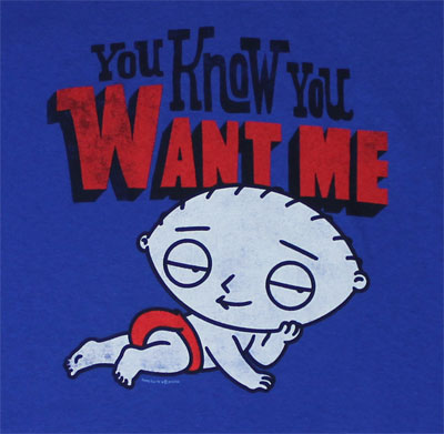 You Know You Want Me - Family Guy T-shirt