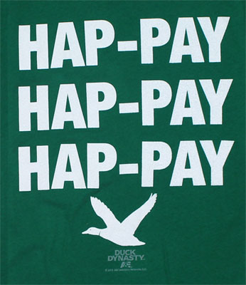 Hap-Pay Hap-Pay Hap-Pay - Duck Dynasty Juniors T-shirt