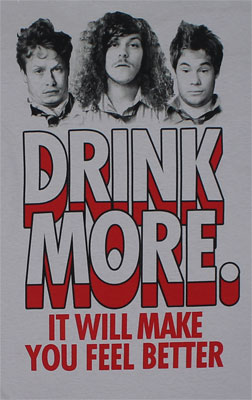 Drink More - Workaholics T-shirt