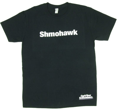 Shmohawk - Curb Your Enthusiasm T-shirt