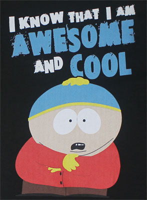 I Know That I Am Awesome And Cool - South Park T-shirt