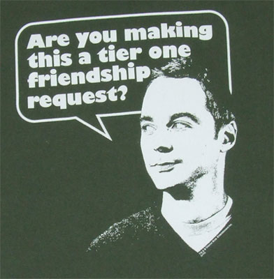Tier One Friendship Request - Big Bang Theory T-shirt