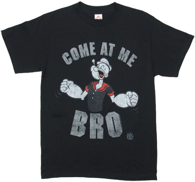 Come At Me Bro - Popeye T-shirt
