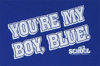 You're My Boy, Blue! - Old School T-shirt