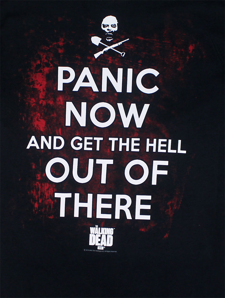 Panic Now And Get The Hell Out Of There - Walking Dead T-shirt