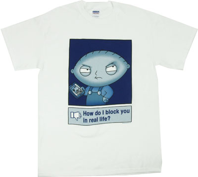 How Do I Block You In Real Life - Stewie Griffin - Family Guy T-shirt