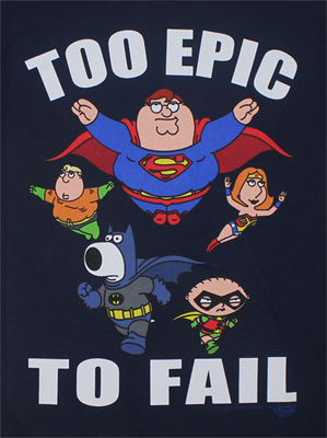 Too Epic To Fail - Family Guy T-shirt