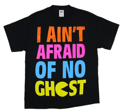 I Ain't Afraid Of No Ghost - Pac-Man T-shirt