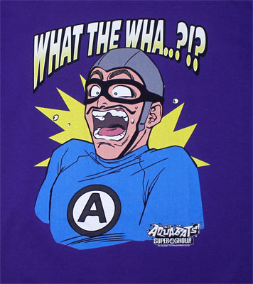 What The Wha?!? - Aquabats T-shirt